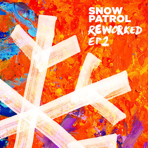 Reworked (EP2) by Snow Patrol