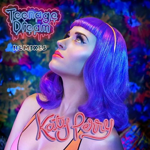 Teenage Dream - Remix EP de Katy Perry