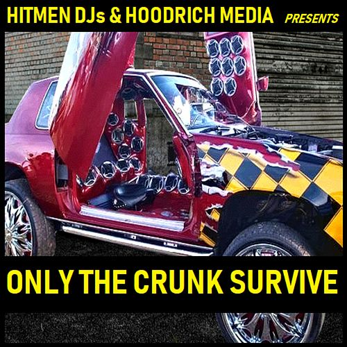 Only The Crunk Survive de Hitmen DJs