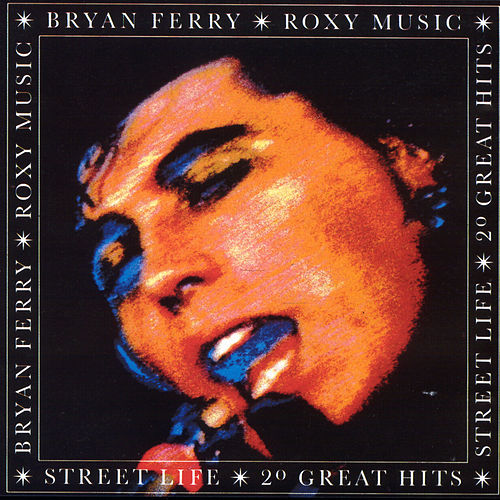 Street Life - 20 Greatest Hits de Bryan Ferry