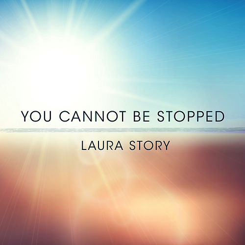 You Cannot Be Stopped de Laura Story