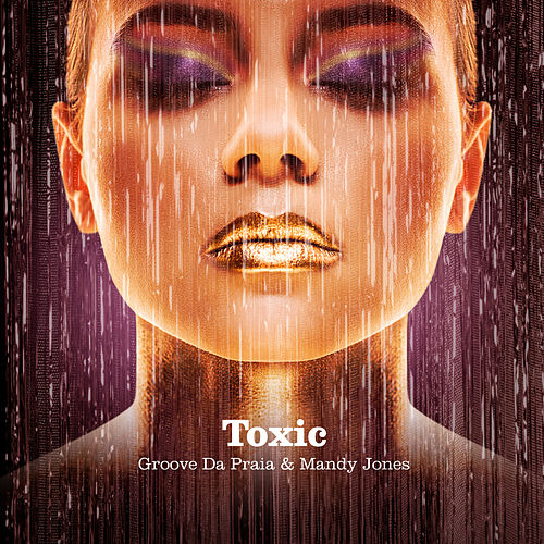 Toxic von Groove Da Praia