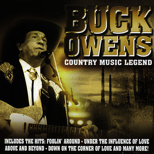 Buck Owens Country Music Legend by Buck Owens