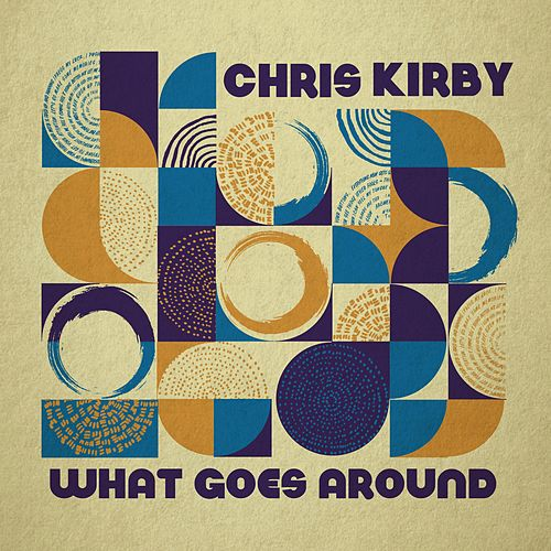 What Goes Around by Chris Kirby