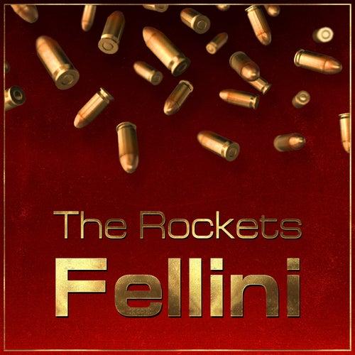 Fellini by The Rockets