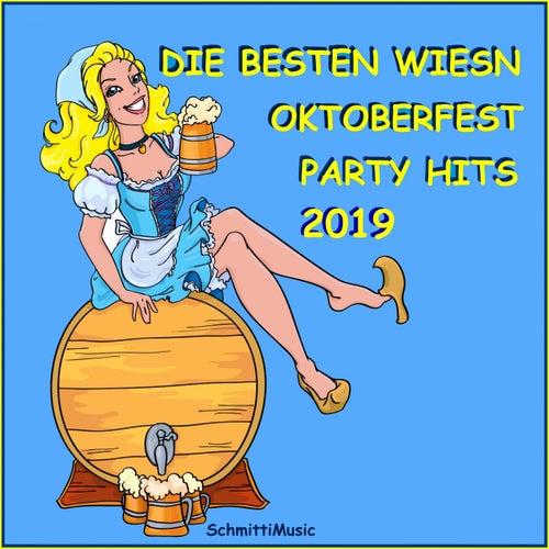 Die besten Wiesn Oktoberfest Party Hits 2019 de Schmitti