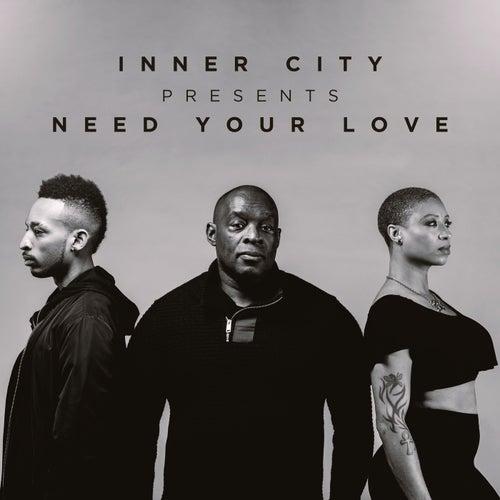 Inner City presents Need Your Love de Various Artists