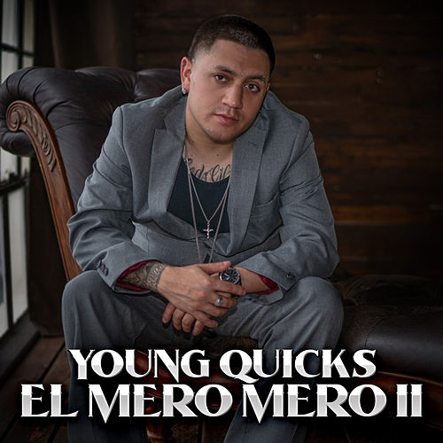 El Mero Mero II von Young Quicks