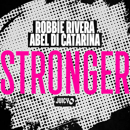 Stronger (Remix) by Robbie Rivera