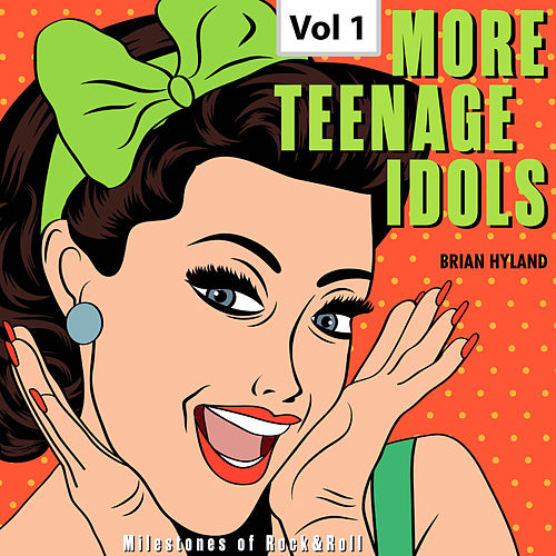 Milestones of Rock & Roll: More Teenage Idols, Vol. 1 de Brian Hyland
