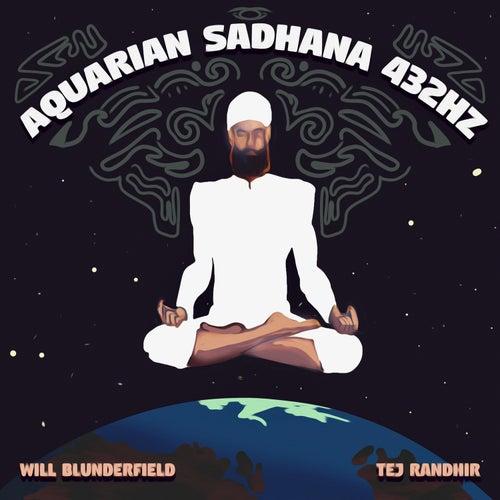 Tej Randhir: Aquarian Sadhana 432Hz de Will Blunderfield