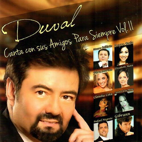 Duval Canta Con Sus Amigos para Siempre, Vol. 2 van José Luis Duval