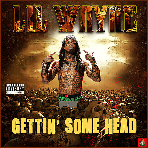 Gettin' Some Head de Lil Wayne
