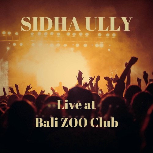 Live At Bali Zoo Club de Sidha Ully