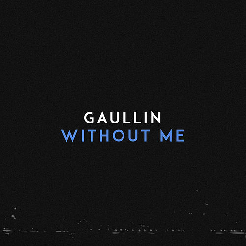 Without Me von Gaullin