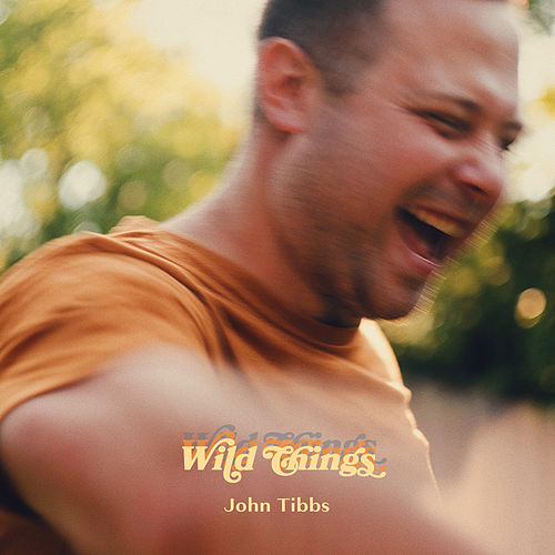 Wild Things von John Tibbs