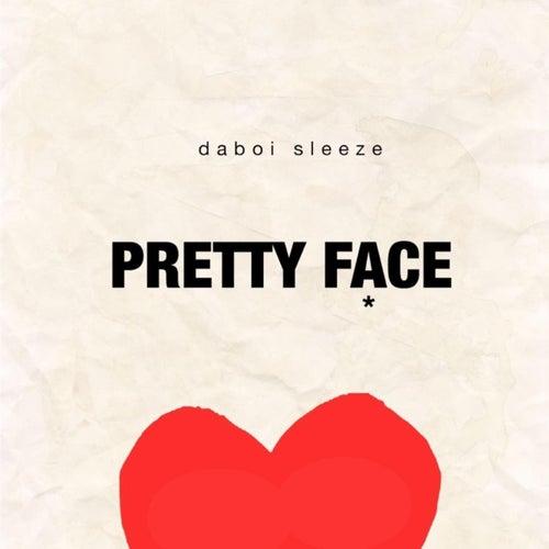 Pretty Face by Daboi Sleeze