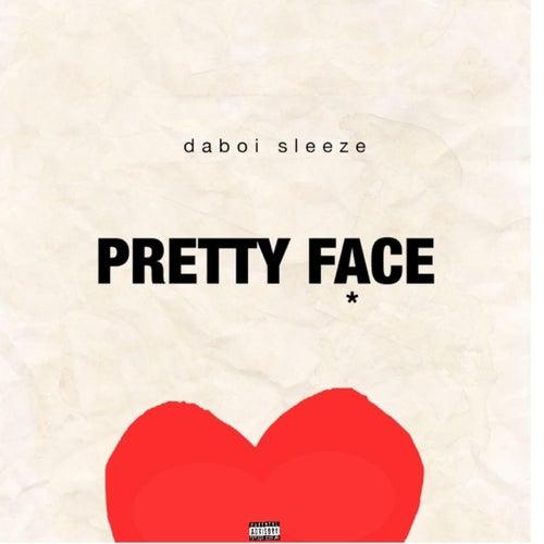 Pretty Face [Explicit] by Daboi Sleeze