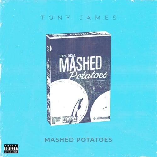 Mashed Potatoes by Tony James