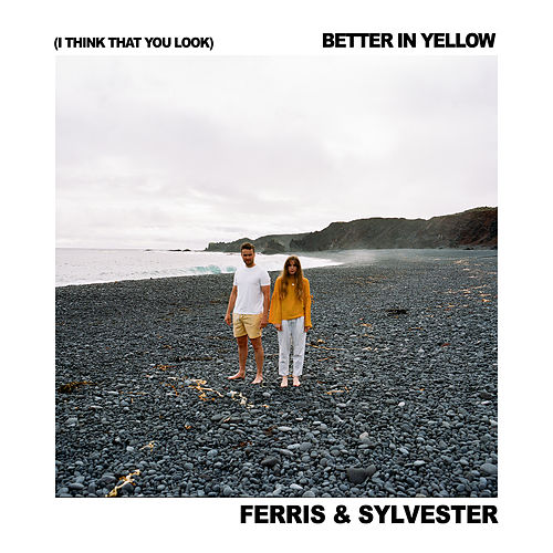 (I Think That You Look) Better In Yellow von Ferris & Sylvester
