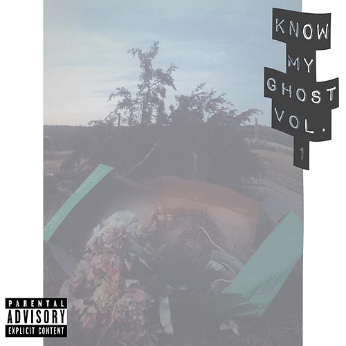 Know My Ghost, Vol. 1 by Javelin