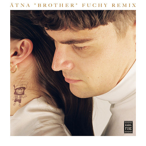 Brother (Fuchy Remix) by Ätna