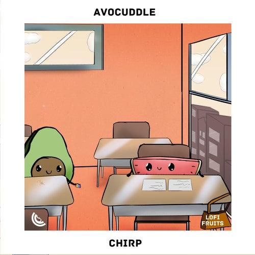 Chirp von Avocuddle