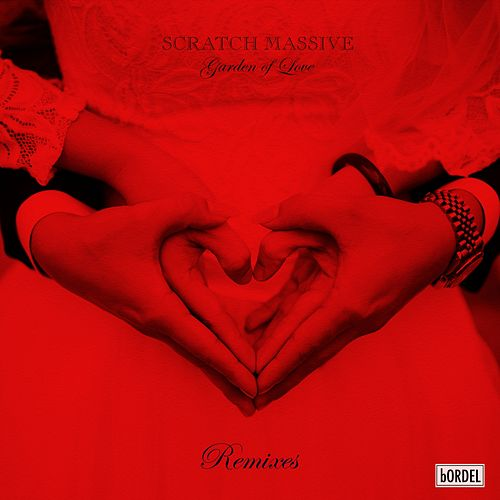 Garden of Love (Remixes) di Scratch Massive