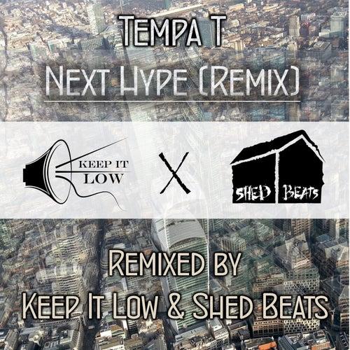 Next Hype (Keep It Low X Shed Beats Remix) de Tempa T