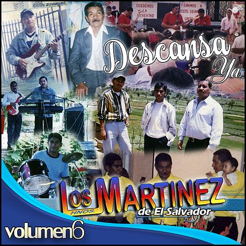 Descansa Ya, Vol. 6 de Los Hermanos Martinez de El Salvador