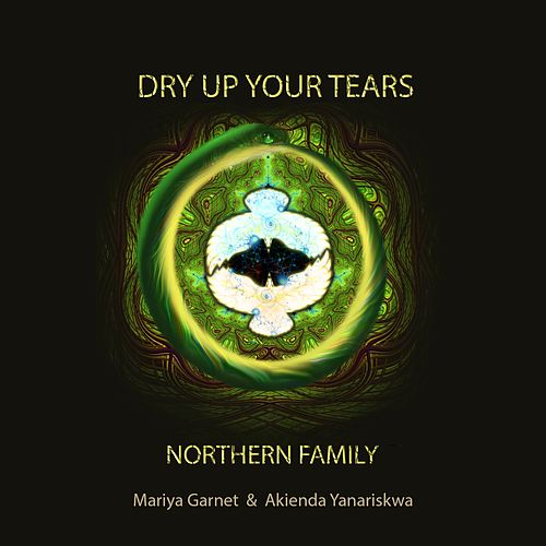 Dry Up Your Tears by Northern Family