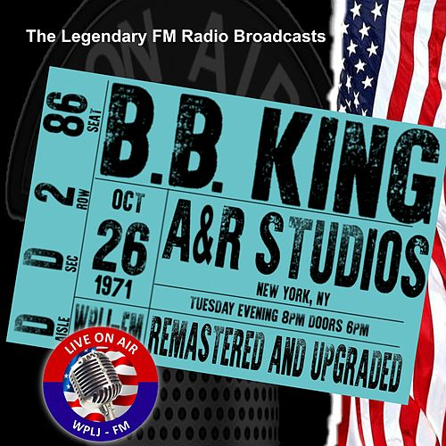 Legendary FM Broadcasts - A&R Studios,  New York NY  26 October 1971 by B.B. King