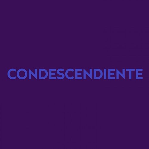 Condescendiente by Various Artists
