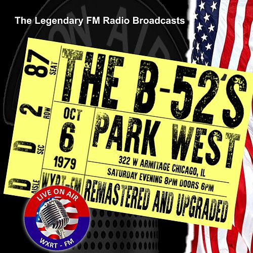 Legendary FM Broadcasts - Park West,  Chicago IL  6 October 1979 by The B-52's