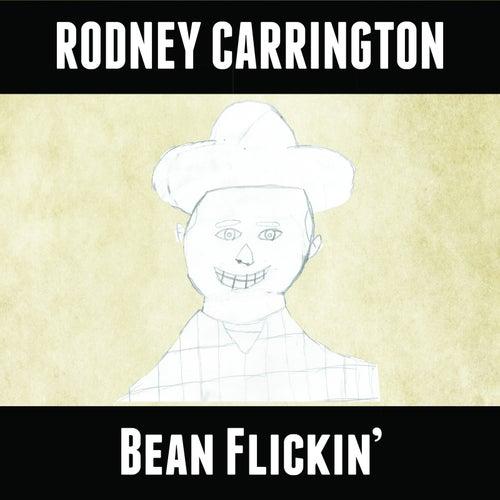 Bean Flickin' by Rodney Carrington