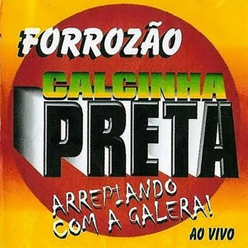 Arrepiando Com a Galera, Vol. 3 (Ao Vivo) fra Calcinha Preta