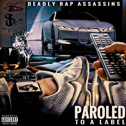 Deadly Rap Assassins (Paroled to a Label) von KrAz