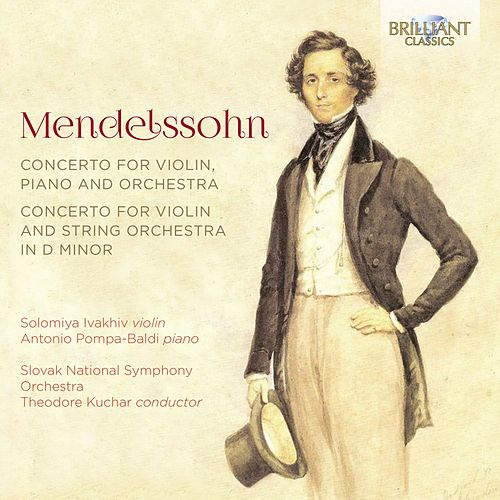 Mendelssohn: Concerto for Violin, Piano and Orchestra, Concerto for Violin and String Orchestra in D Minor by Slovak National Symphony Orchestra