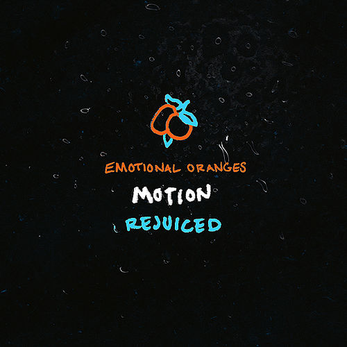 Motion (Rejuiced) de Emotional Oranges
