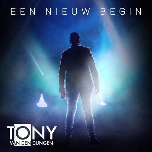 Een nieuw begin de Tony van den Dungen