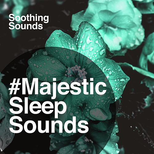 #Majestic Sleep Sounds von Soothing Sounds