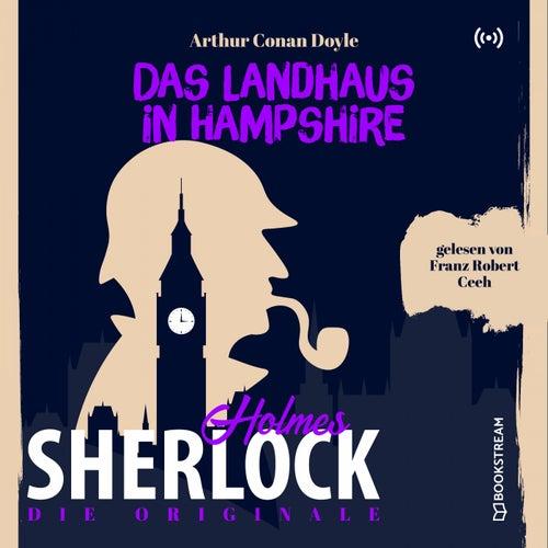 Die Originale: Das Landhaus in Hampshire von Sherlock Holmes