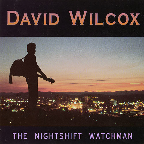The Nightshift Watchman de David Wilcox