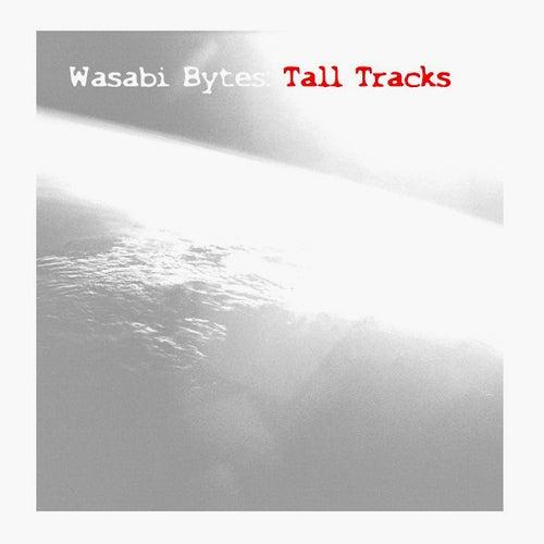Tall Tracks by Wasabi Bytes