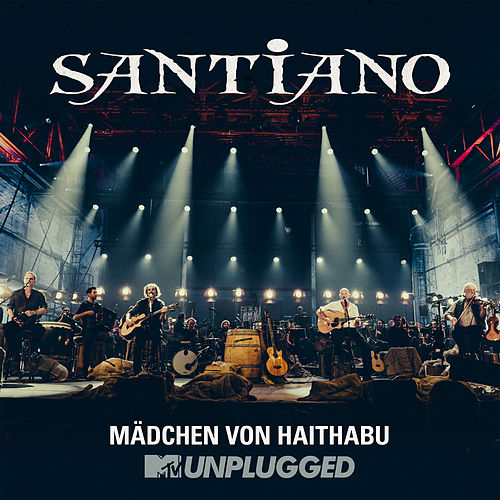 Mädchen von Haithabu (MTV Unplugged) von Santiano