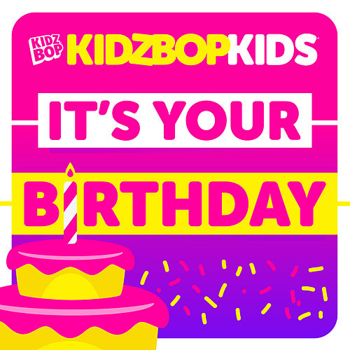 It's Your Birthday von KIDZ BOP Kids