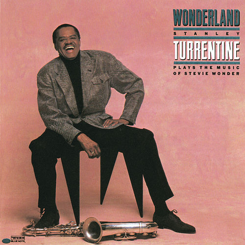 Wonderland (Stanley Turrentine Plays The Music Of Stevie Wonder) by Stanley Turrentine
