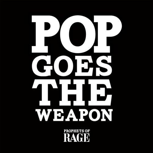 Pop Goes The Weapon de Prophets of Rage