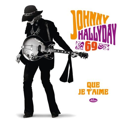 Que je t'aime (50ème anniversaire) de Johnny Hallyday