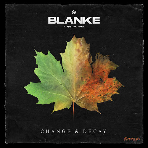 Change & Decay by Blanke